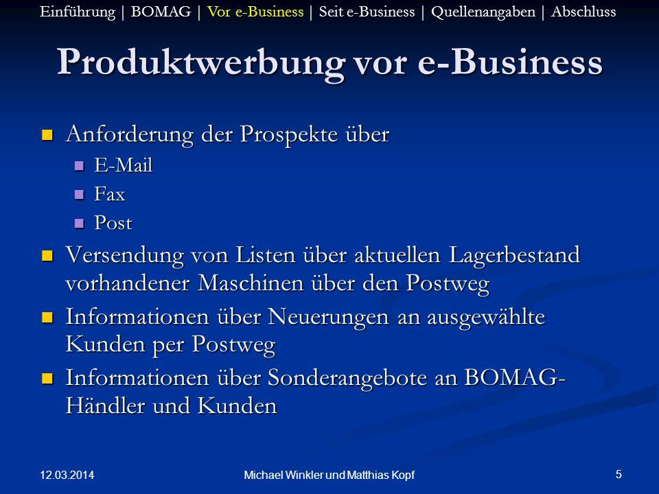 12.03.2014 5 Michael Winkler und Matthias Kopf Produktwerbung vor e-Business Anforderung der Prospekte über Anforderung der Prospekte über E-Mail E-Ma
