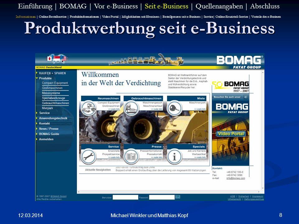 12.03.2014 8 Michael Winkler und Matthias Kopf Produktwerbung seit e-Business Einführung | BOMAG | Vor e-Business | Seit e-Business | Quellenangaben |