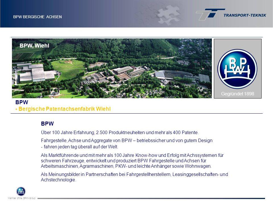 Member of the BPW-Group BPW BERGISCHE ACHSEN Gegründet 1898 BPW Über 100 Jahre Erfahrung, 2.500 Produktneuheiten und mehr als 400 Patente. Fahrgestell