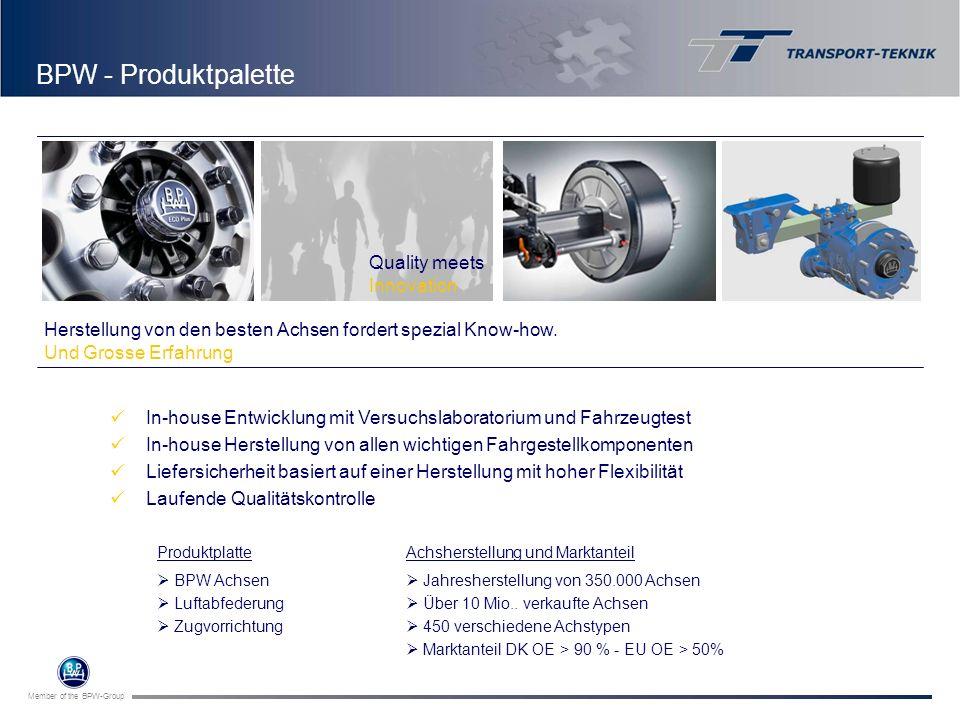Member of the BPW-Group Achsherstellung und Marktanteil Jahresherstellung von 350.000 Achsen Über 10 Mio.. verkaufte Achsen 450 verschiedene Achstypen