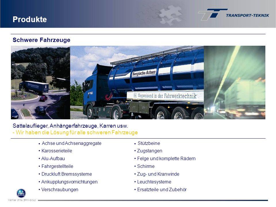 Member of the BPW-Group Achse und Achsenaggregate Karosserieteile Alu-Aufbau Fahrgestellteile Druckluft Bremssysteme Ankupplungsvornichtungen Verschra