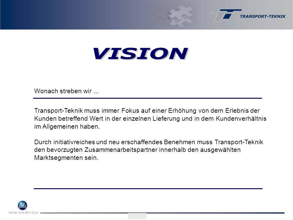 Member of the BPW-Group Wonach streben wir... Transport-Teknik muss immer Fokus auf einer Erhöhung von dem Erlebnis der Kunden betreffend Wert in der