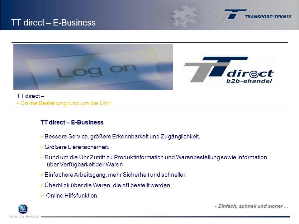 Member of the BPW-Group TT direct – E-Business Bessere Service, größere Erkennbarkeit und Zugänglichkeit. Größere Liefersicherheit. Rund um die Uhr Zu