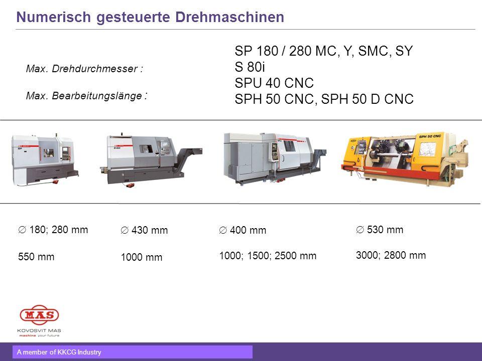 A member of KKCG Industry Numerisch gesteuerte Drehmaschinen Max. Drehdurchmesser : Max. Bearbeitungslänge : SP 180 / 280 MC, Y, SMC, SY S 80i SPU 40
