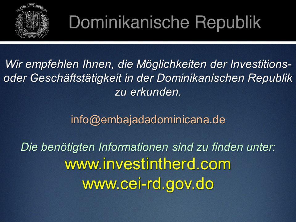 Wir empfehlen Ihnen, die Möglichkeiten der Investitions- oder Geschäftstätigkeit in der Dominikanischen Republik zu erkunden. info@embajadadominicana.