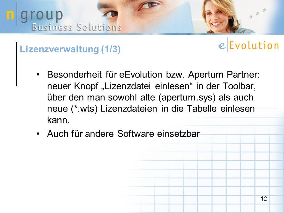 12 Besonderheit für eEvolution bzw. Apertum Partner: neuer Knopf Lizenzdatei einlesen in der Toolbar, über den man sowohl alte (apertum.sys) als auch