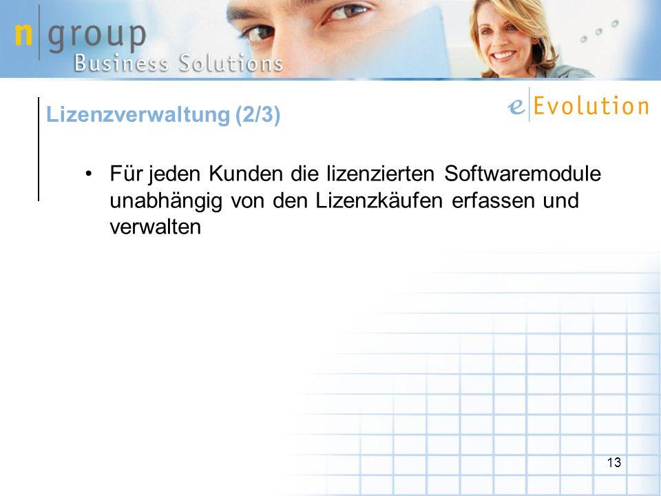 13 Für jeden Kunden die lizenzierten Softwaremodule unabhängig von den Lizenzkäufen erfassen und verwalten Lizenzverwaltung (2/3)