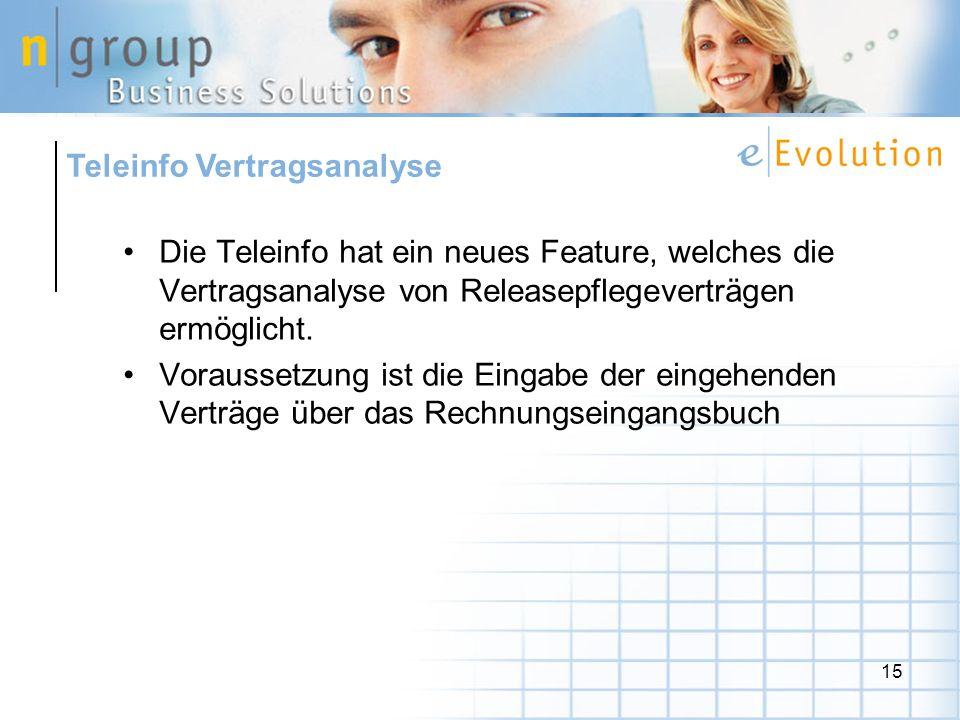 15 Die Teleinfo hat ein neues Feature, welches die Vertragsanalyse von Releasepflegeverträgen ermöglicht. Voraussetzung ist die Eingabe der eingehende