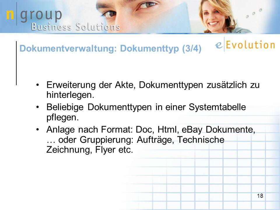 18 Erweiterung der Akte, Dokumenttypen zusätzlich zu hinterlegen. Beliebige Dokumenttypen in einer Systemtabelle pflegen. Anlage nach Format: Doc, Htm