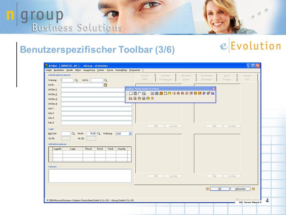 5 Für ein Fenster kann definierbar sein… –Welche Toolbar / Toolbarelemente für einen Benutzer / eine Benutzergruppe sichtbar sind.