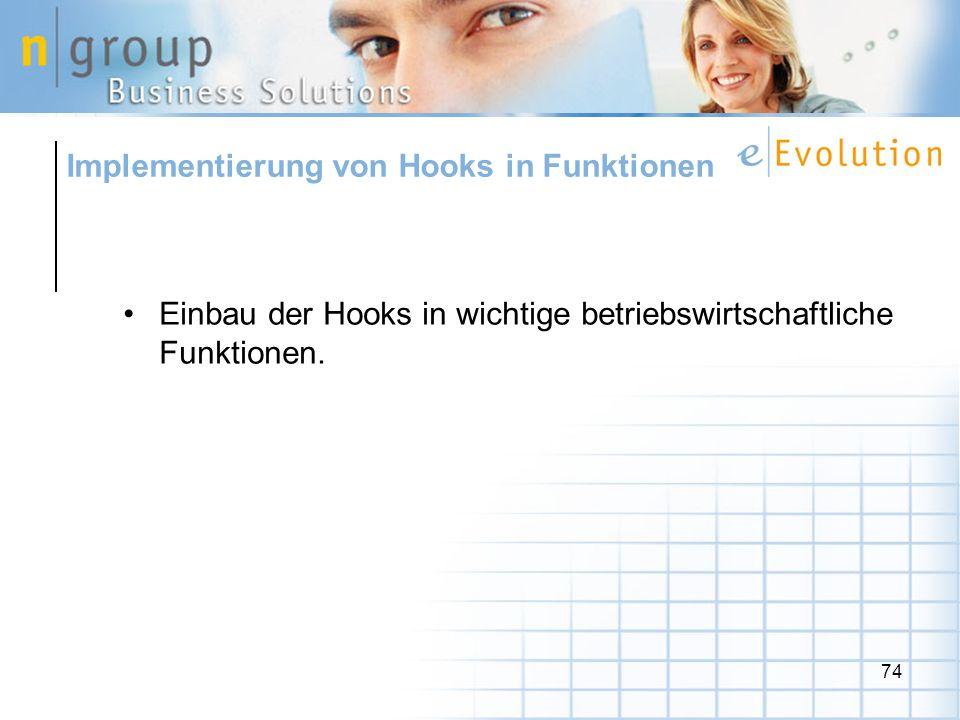 74 Einbau der Hooks in wichtige betriebswirtschaftliche Funktionen. Implementierung von Hooks in Funktionen