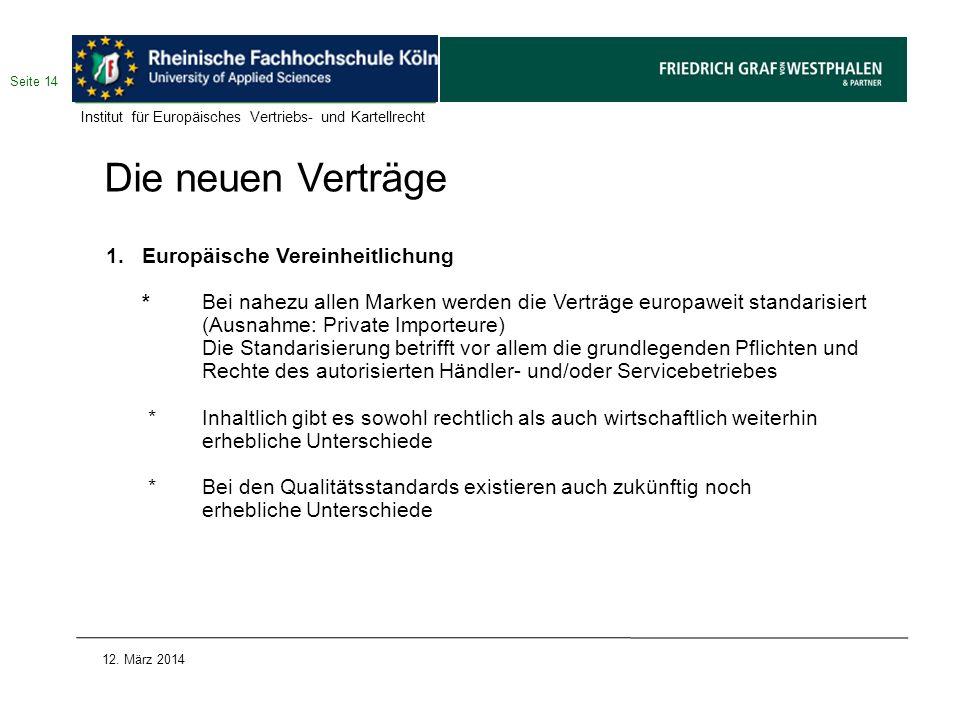 Die neuen Verträge 1.Europäische Vereinheitlichung *Bei nahezu allen Marken werden die Verträge europaweit standarisiert (Ausnahme: Private Importeure