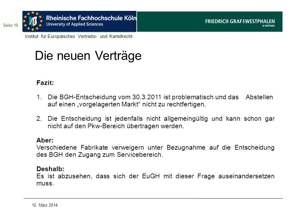 Die neuen Verträge Fazit: 1.Die BGH-Entscheidung vom 30.3.2011 ist problematisch und das Abstellen auf einen vorgelagerten Markt nicht zu rechtfertige