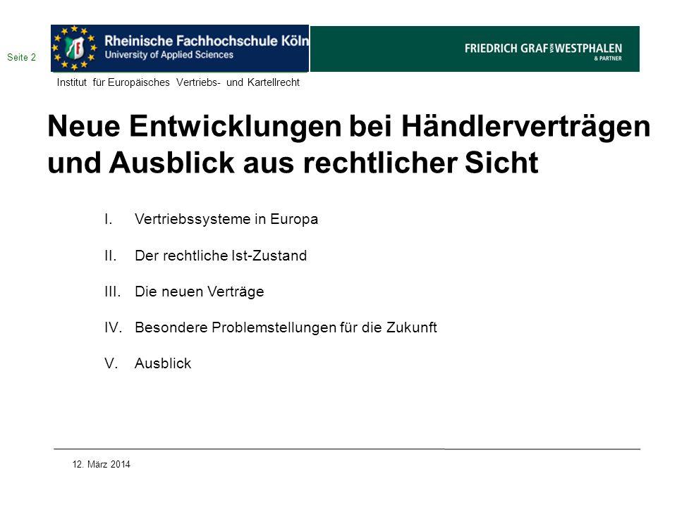 Neue Entwicklungen bei Händlerverträgen und Ausblick aus rechtlicher Sicht I.Vertriebssysteme in Europa II.Der rechtliche Ist-Zustand III.Die neuen Ve