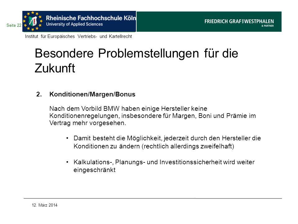 Besondere Problemstellungen für die Zukunft 2. Konditionen/Margen/Bonus Nach dem Vorbild BMW haben einige Hersteller keine Konditionenregelungen, insb
