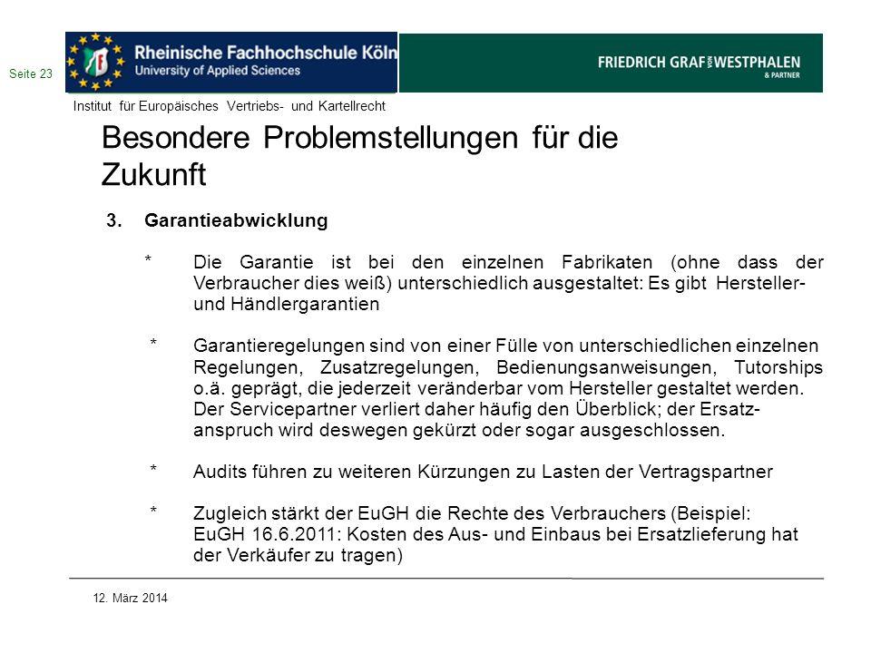 Besondere Problemstellungen für die Zukunft 3. Garantieabwicklung *Die Garantie ist bei den einzelnen Fabrikaten (ohne dass der Verbraucher dies weiß)