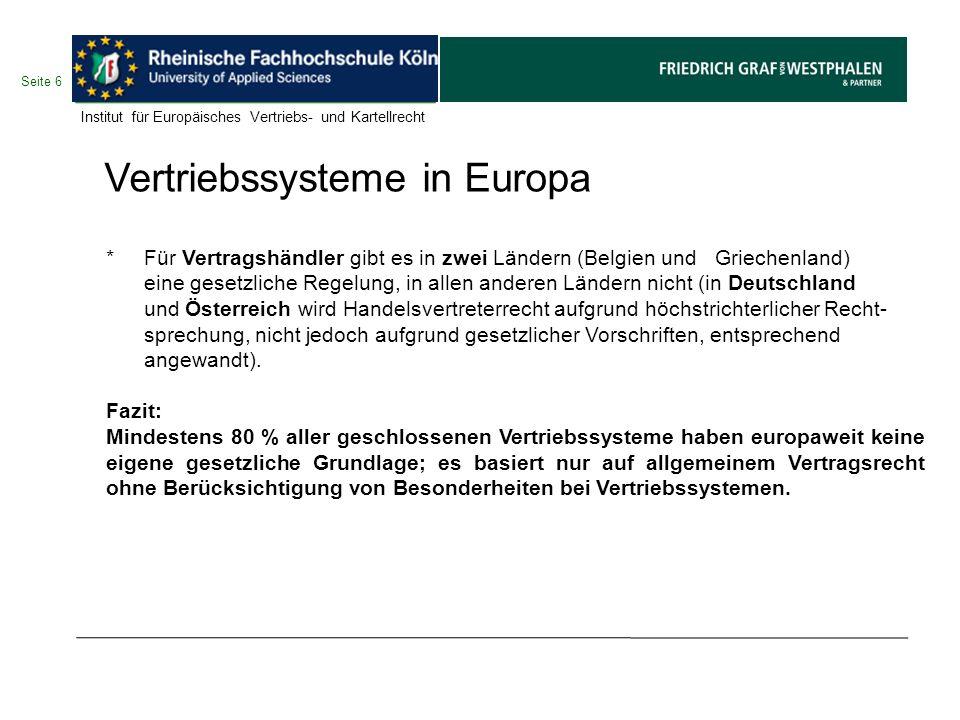 Seite 6 Vertriebssysteme in Europa *Für Vertragshändler gibt es in zwei Ländern (Belgien und Griechenland) eine gesetzliche Regelung, in allen anderen