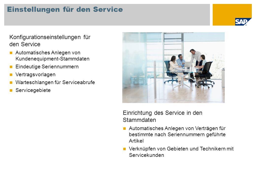 Einstellungen für den Service Konfigurationseinstellungen für den Service Automatisches Anlegen von Kundenequipment-Stammdaten Eindeutige Seriennummer