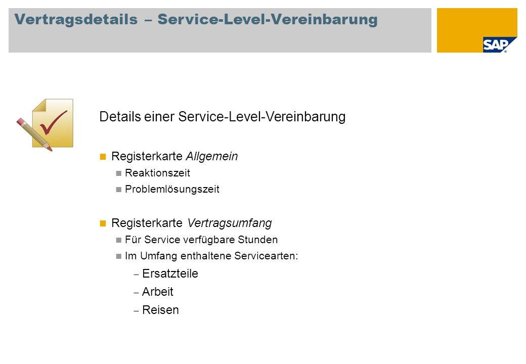 Vertragsdetails – Service-Level-Vereinbarung Details einer Service-Level-Vereinbarung Registerkarte Allgemein Reaktionszeit Problemlösungszeit Registe