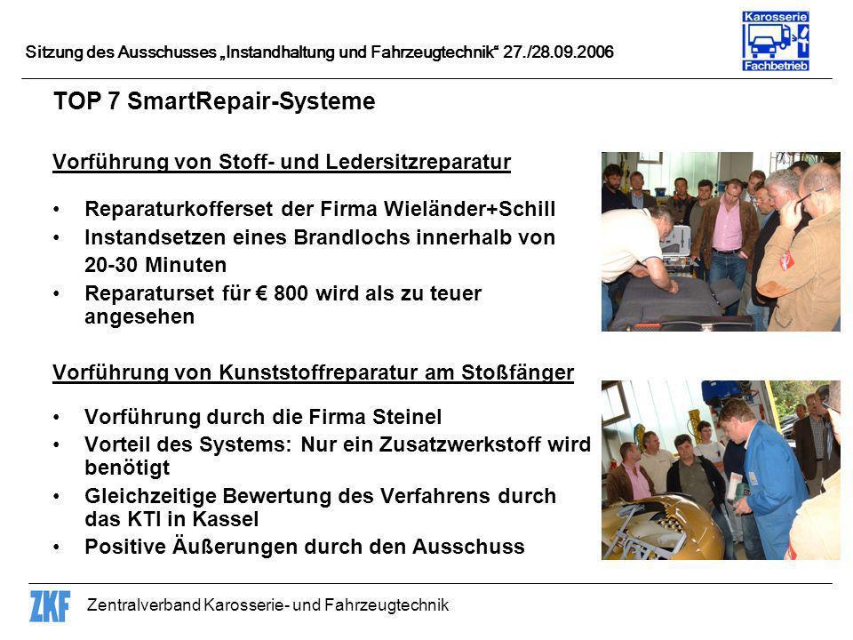 Zentralverband Karosserie- und Fahrzeugtechnik Sitzung des Ausschusses Instandhaltung und Fahrzeugtechnik 27./28.09.2006 TOP 7 SmartRepair-Systeme Vor