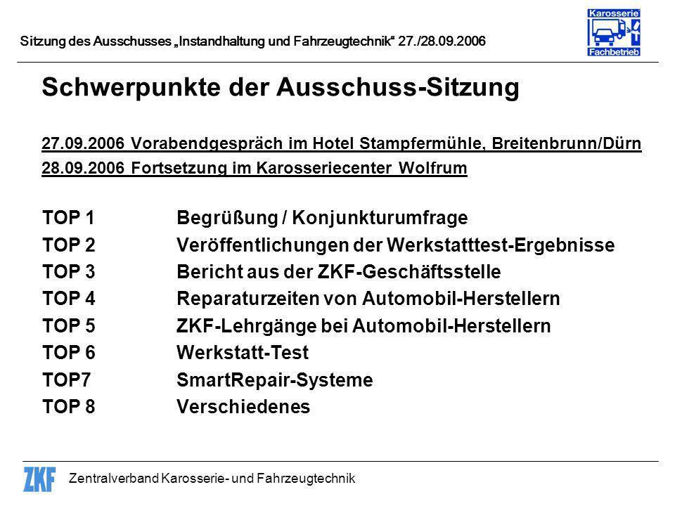 Zentralverband Karosserie- und Fahrzeugtechnik Sitzung des Ausschusses Instandhaltung und Fahrzeugtechnik 27./28.09.2006 Schwerpunkte der Ausschuss-Si