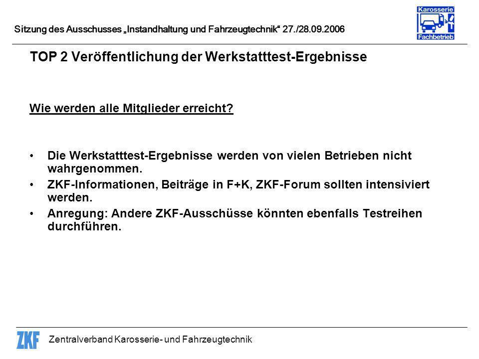 Zentralverband Karosserie- und Fahrzeugtechnik Sitzung des Ausschusses Instandhaltung und Fahrzeugtechnik 27./28.09.2006 TOP 2 Veröffentlichung der We