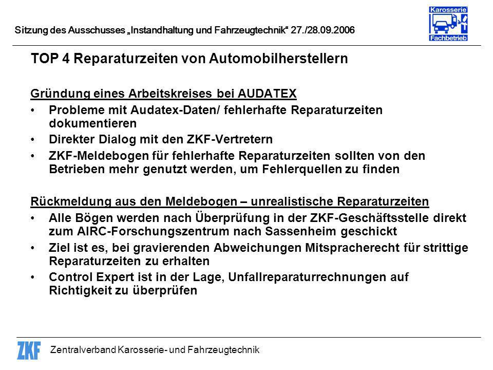 Zentralverband Karosserie- und Fahrzeugtechnik Sitzung des Ausschusses Instandhaltung und Fahrzeugtechnik 27./28.09.2006 TOP 4 Reparaturzeiten von Aut