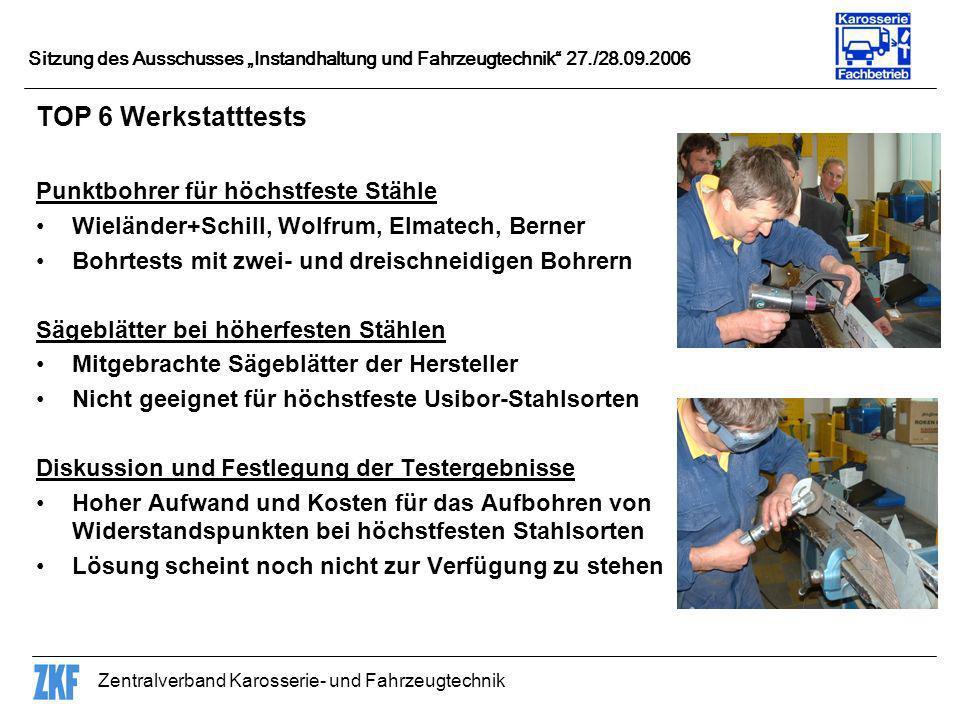 Zentralverband Karosserie- und Fahrzeugtechnik Sitzung des Ausschusses Instandhaltung und Fahrzeugtechnik 27./28.09.2006 TOP 6 Werkstatttests Punktboh