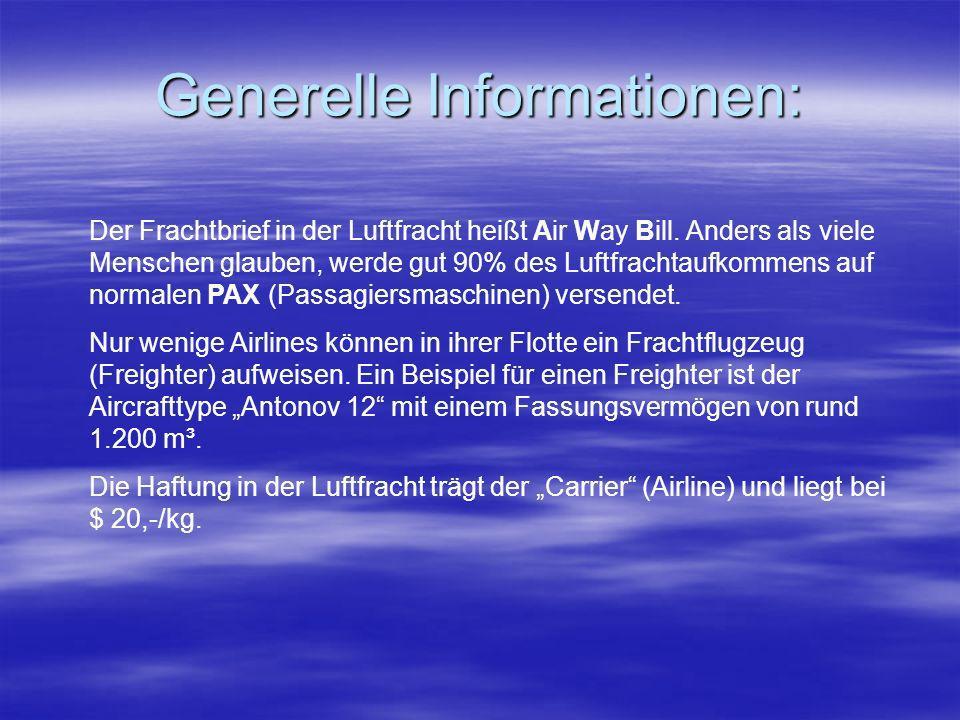 Generelle Informationen: Der Frachtbrief in der Luftfracht heißt Air Way Bill. Anders als viele Menschen glauben, werde gut 90% des Luftfrachtaufkomme
