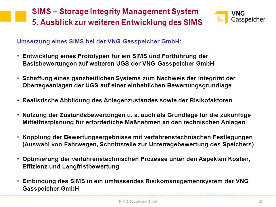 © VNG Gasspeicher GmbH23 Umsetzung eines SIMS bei der VNG Gasspeicher GmbH: Entwicklung eines Prototypen für ein SIMS und Fortführung der Basisbewertu