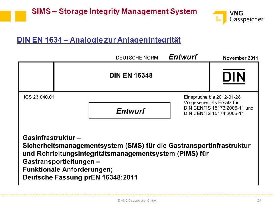 © VNG Gasspeicher GmbH26 SIMS – Storage Integrity Management System DIN EN 1634 – Analogie zur Anlagenintegrität