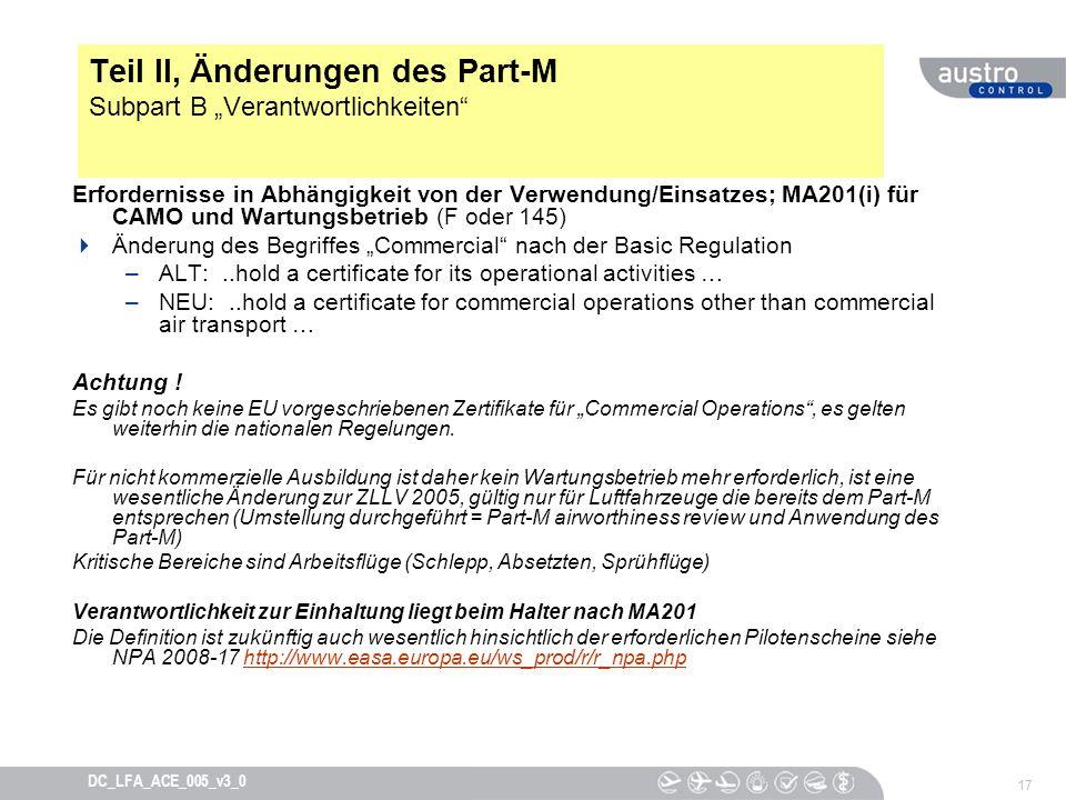17 DC_LFA_ACE_005_v3_0 Teil II, Änderungen des Part-M Subpart B Verantwortlichkeiten Erfordernisse in Abhängigkeit von der Verwendung/Einsatzes; MA201