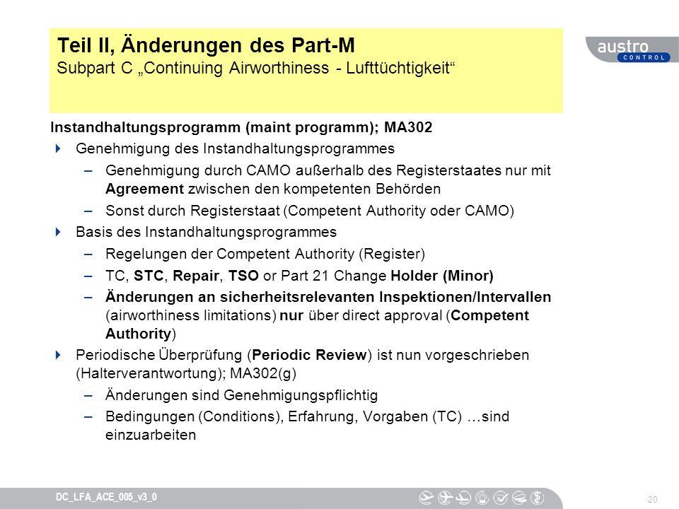 20 DC_LFA_ACE_005_v3_0 Teil II, Änderungen des Part-M Subpart C Continuing Airworthiness - Lufttüchtigkeit Instandhaltungsprogramm (maint programm); M