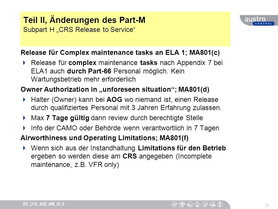 23 DC_LFA_ACE_005_v3_0 Teil II, Änderungen des Part-M Subpart H CRS Release to Service Release für Complex maintenance tasks an ELA 1; MA801(c) Releas