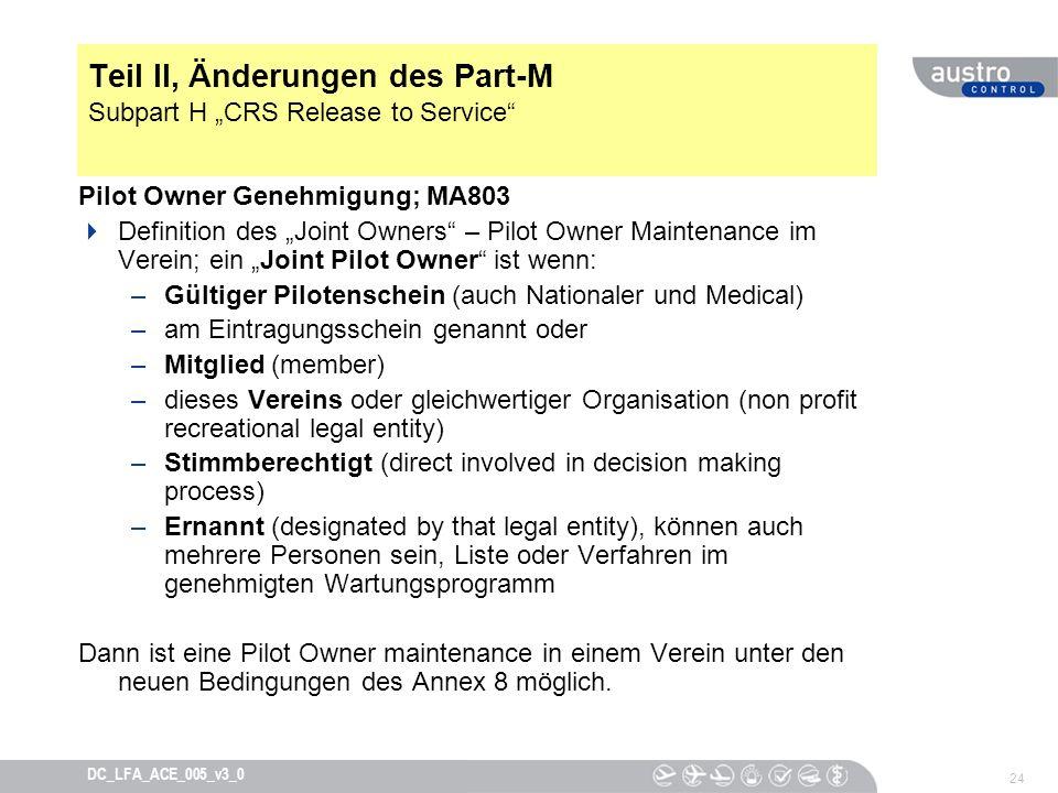 24 DC_LFA_ACE_005_v3_0 Teil II, Änderungen des Part-M Subpart H CRS Release to Service Pilot Owner Genehmigung; MA803 Definition des Joint Owners – Pi