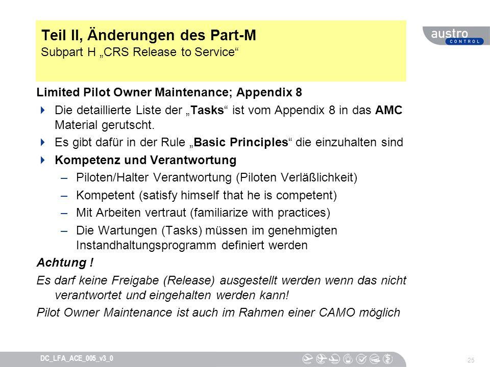 25 DC_LFA_ACE_005_v3_0 Teil II, Änderungen des Part-M Subpart H CRS Release to Service Limited Pilot Owner Maintenance; Appendix 8 Die detaillierte Li
