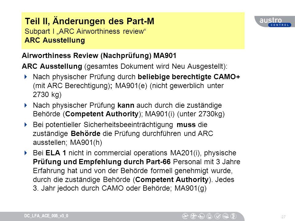 27 DC_LFA_ACE_005_v3_0 Teil II, Änderungen des Part-M Subpart I ARC Airworthiness review ARC Ausstellung Airworthiness Review (Nachprüfung) MA901 ARC