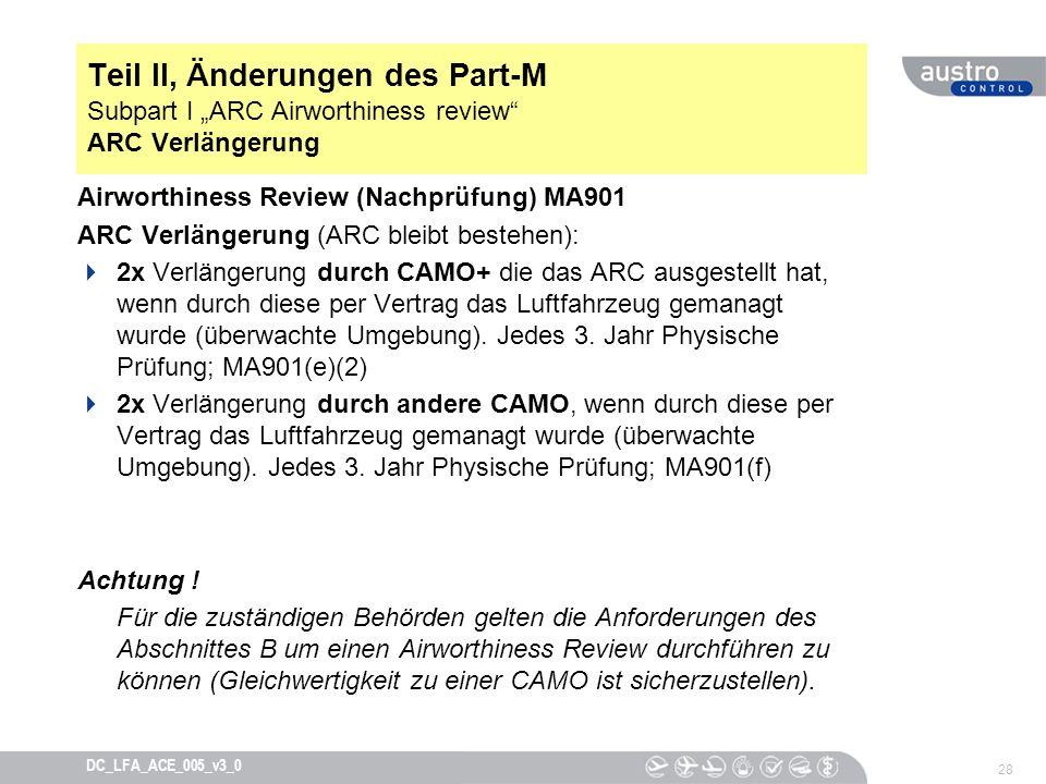 28 DC_LFA_ACE_005_v3_0 Teil II, Änderungen des Part-M Subpart I ARC Airworthiness review ARC Verlängerung Airworthiness Review (Nachprüfung) MA901 ARC