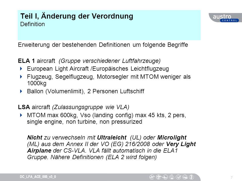7 DC_LFA_ACE_005_v3_0 Teil I, Änderung der Verordnung Definition Erweiterung der bestehenden Definitionen um folgende Begriffe ELA 1 aircraft (Gruppe
