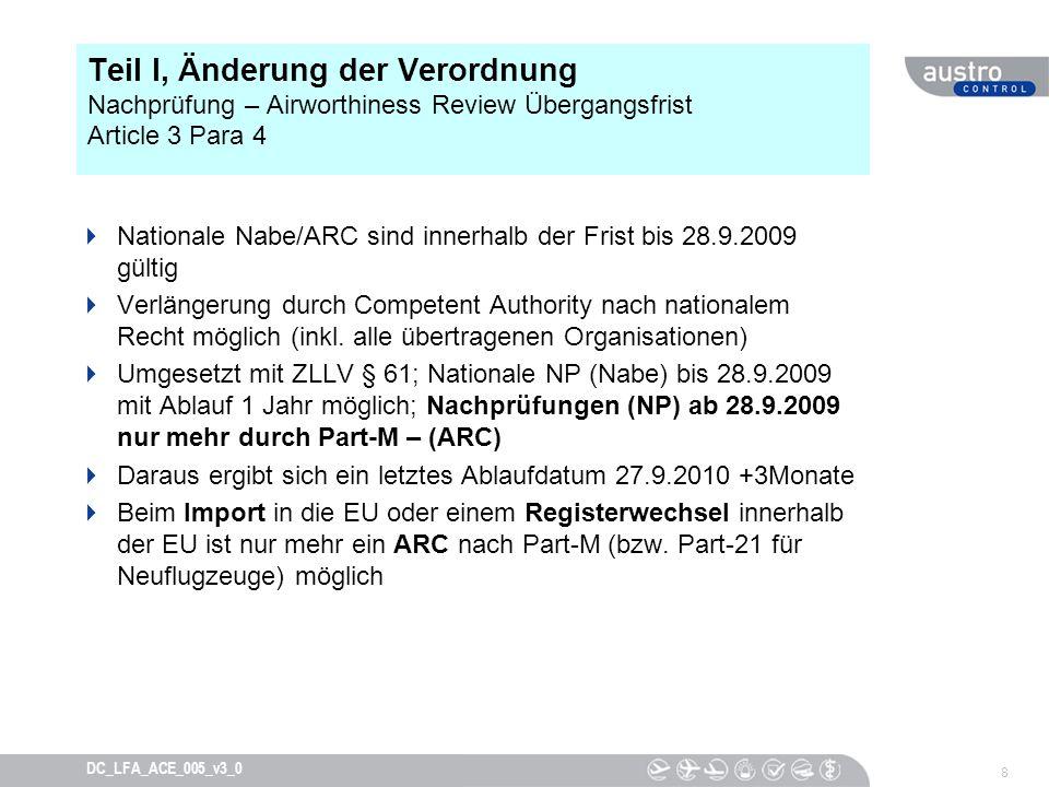 9 DC_LFA_ACE_005_v3_0 Teil I, Änderung der Verordnung Nachprüfung – Airworthiness Review Übergangsfrist Wer ist zuständige Behörde / Compentent Authority.