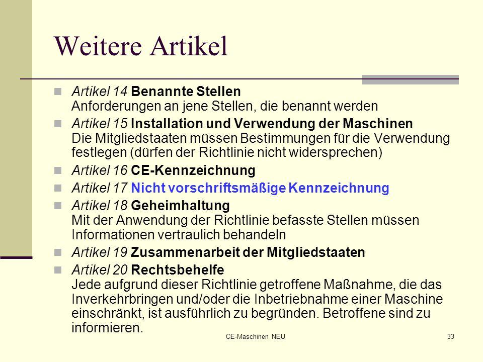 CE-Maschinen NEU33 Weitere Artikel Artikel 14 Benannte Stellen Anforderungen an jene Stellen, die benannt werden Artikel 15 Installation und Verwendun
