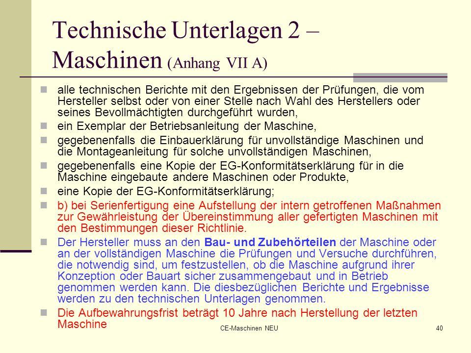 CE-Maschinen NEU40 Technische Unterlagen 2 – Maschinen (Anhang VII A) alle technischen Berichte mit den Ergebnissen der Prüfungen, die vom Hersteller