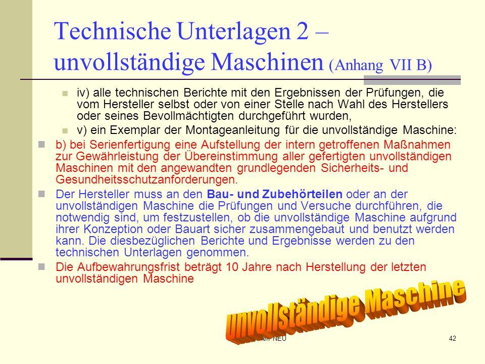 CE-Maschinen NEU42 Technische Unterlagen 2 – unvollständige Maschinen (Anhang VII B) iv) alle technischen Berichte mit den Ergebnissen der Prüfungen,