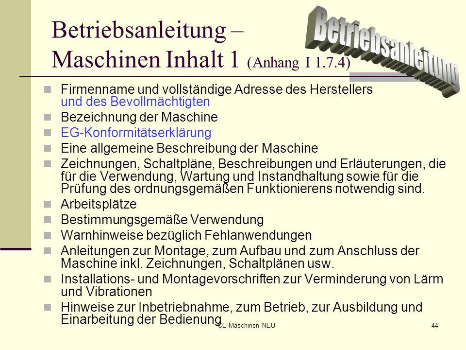 CE-Maschinen NEU44 Betriebsanleitung – Maschinen Inhalt 1 (Anhang I 1.7.4) Firmenname und vollständige Adresse des Herstellers und des Bevollmächtigte