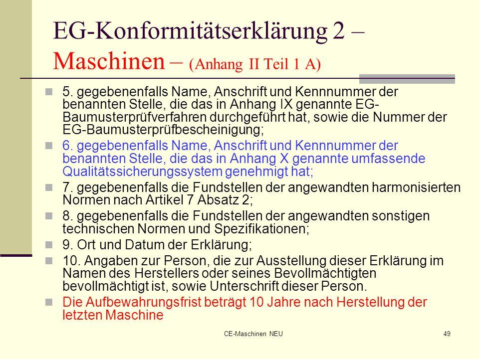CE-Maschinen NEU49 EG-Konformitätserklärung 2 – Maschinen – (Anhang II Teil 1 A) 5. gegebenenfalls Name, Anschrift und Kennnummer der benannten Stelle