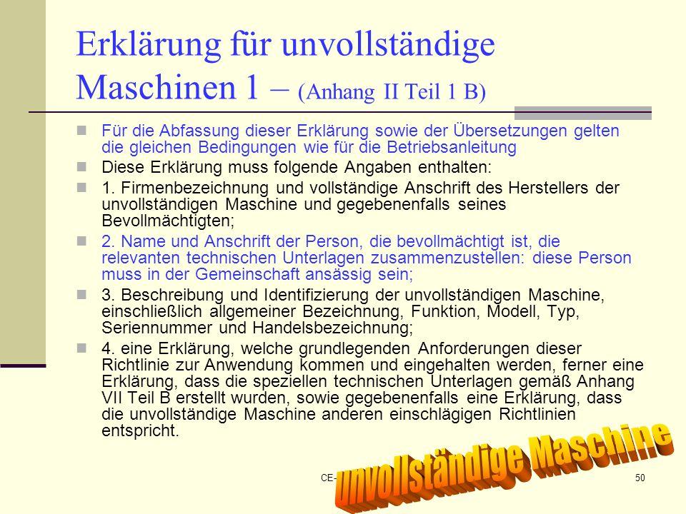 CE-Maschinen NEU50 Erklärung für unvollständige Maschinen 1 – (Anhang II Teil 1 B) Für die Abfassung dieser Erklärung sowie der Übersetzungen gelten d