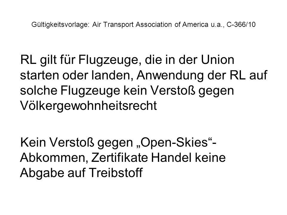 Gültigkeitsvorlage: Air Transport Association of America u.a., C-366/10 RL gilt für Flugzeuge, die in der Union starten oder landen, Anwendung der RL