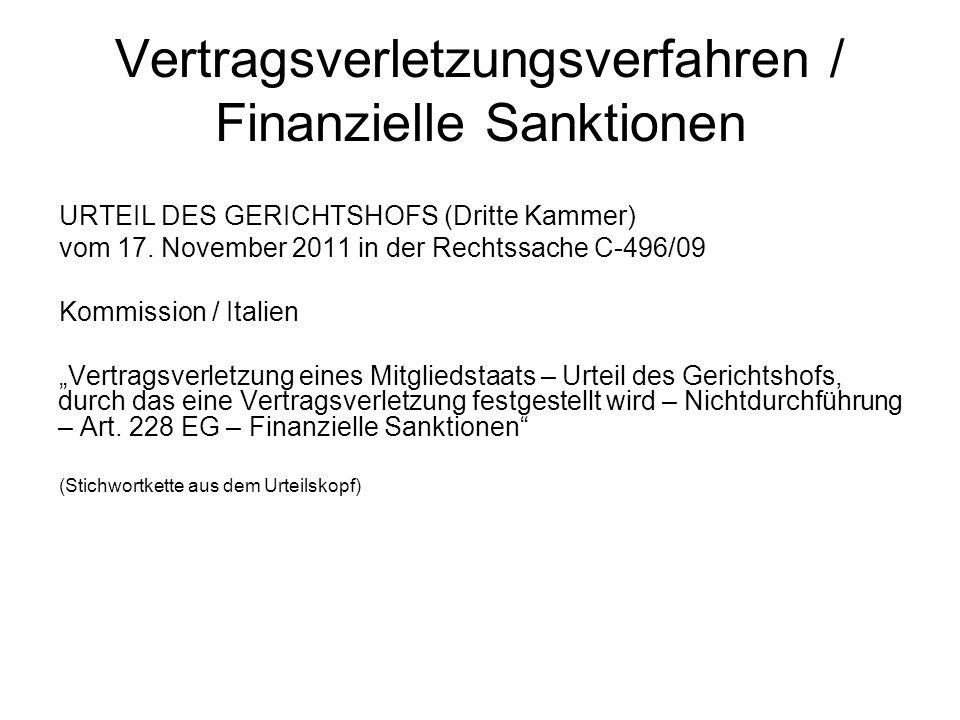 Vertragsverletzungsverfahren / Finanzielle Sanktionen URTEIL DES GERICHTSHOFS (Dritte Kammer) vom 17. November 2011 in der Rechtssache C 496/09 Kommis