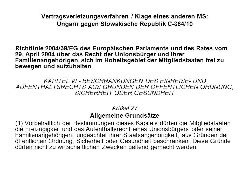 Vertragsverletzungsverfahren / Klage eines anderen MS: Ungarn gegen Slowakische Republik C-364/10 Richtlinie 2004/38/EG des Europäischen Parlaments un