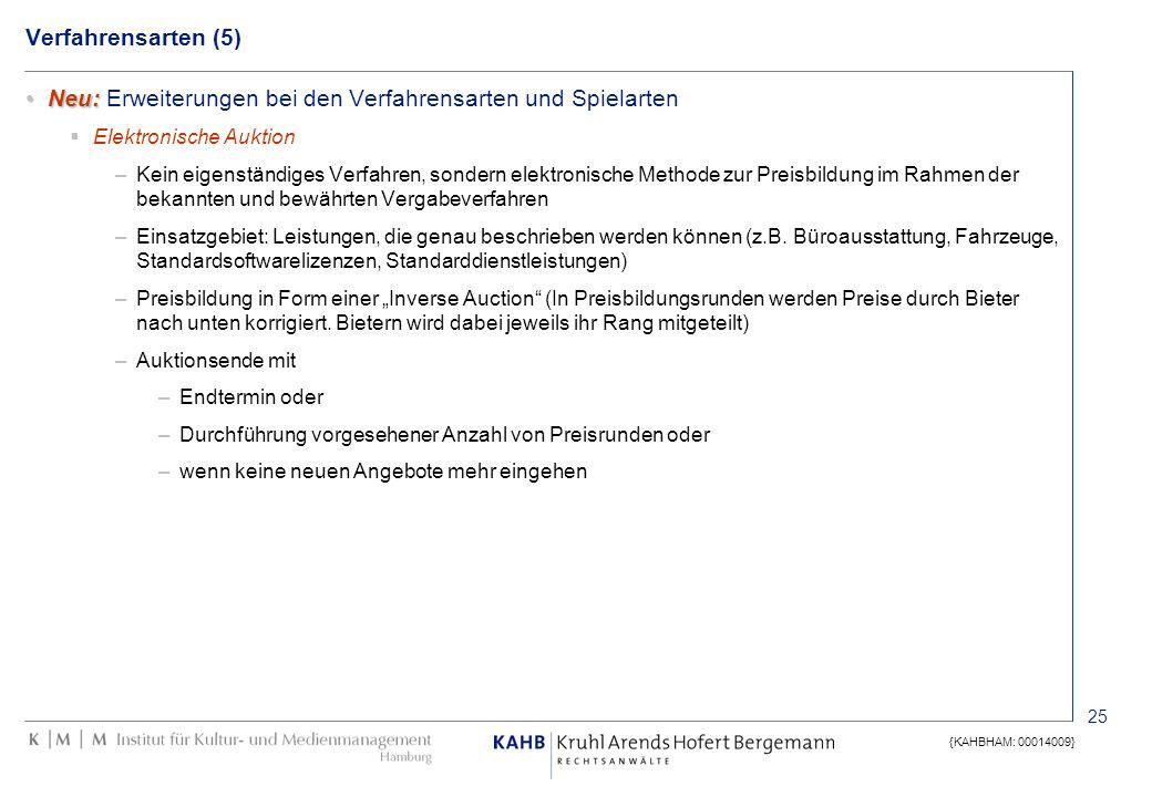 25 {KAHBHAM: 00014009} Verfahrensarten (5) Neu:Neu: Erweiterungen bei den Verfahrensarten und Spielarten Elektronische Auktion –Kein eigenständiges Ve